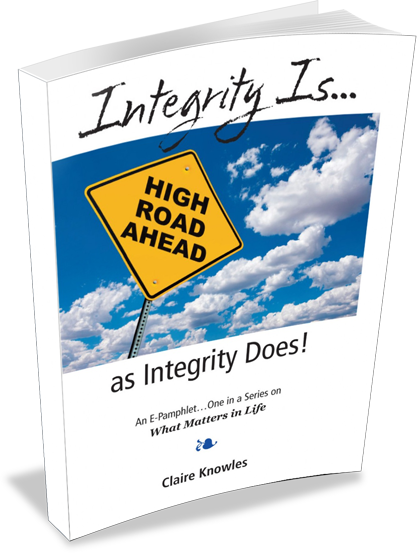 Integrity Is...as Integrity Does!